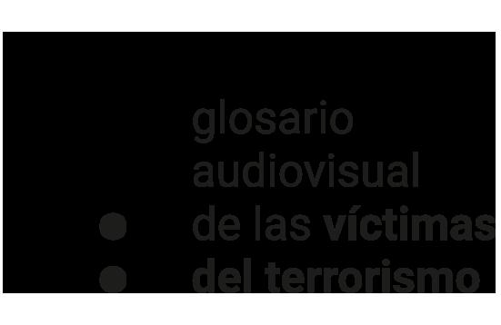 Glosario Audiovisual de las Víctimas del Terrorismo